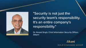 Dr. Anand Singh, Chief Information Security Officer at Alkami
